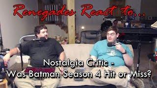Renegades React to... Nostalgia Critic - Was Batman Season 4 Hit or Miss?