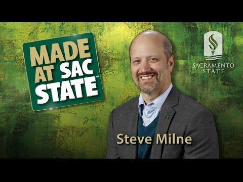 Made At Sac State: Steve Milne - Capital Public Radio