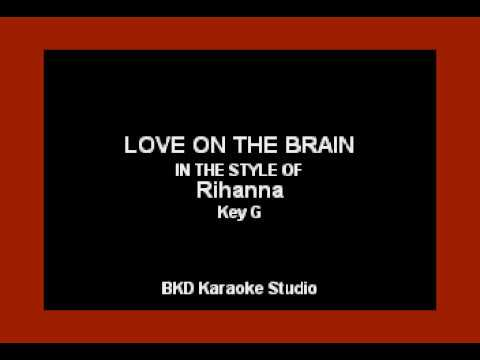 Love On The Brain (In the Style of Rihanna) (Karaoke with Lyrics)
