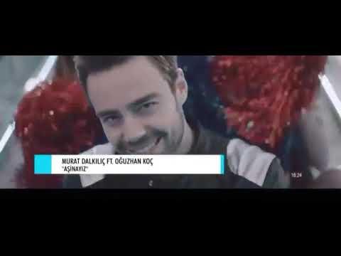 Murat Dalkılıç ft Oğuzhan Koç - Aşinayız - Çok Yakında