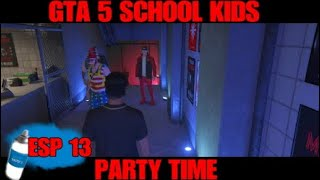 GTA 5 SCHOOL KIDS #13 (PARTY TIME)