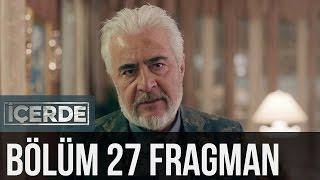 İçerde 27. Bölüm Fragman