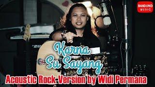 Karna Su Sayang   (acoustic Rock Version Live Cover By Widi Permana)