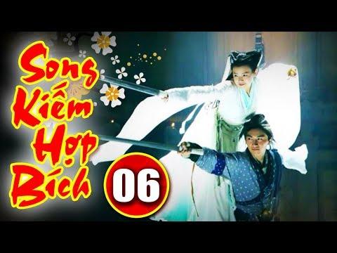 Song Kiếm Hợp Bích - Tập 6   Phim Kiếm Hiệp Hay Nhất - Phim Bộ Trung Quốc Hay - Thuyết Minh