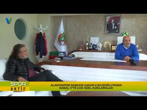 Alanyaspor Başkanı Hasan ÇAVUŞOĞLU'ndan Kanal V'ye Çok Özel Açıklamalar
