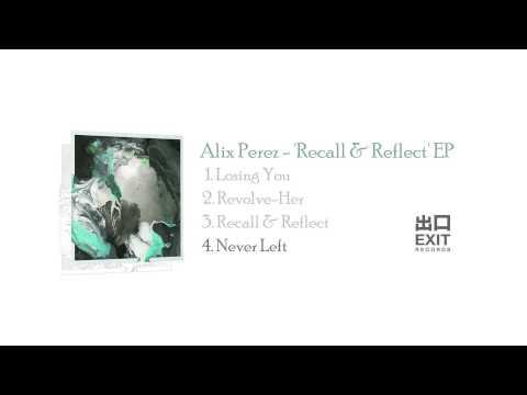 Alix Perez - Never Left • /r/DnB