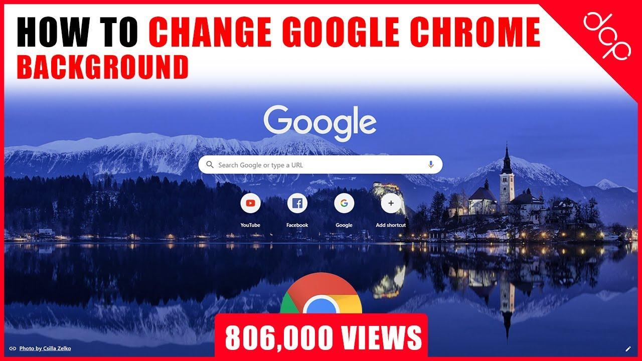 How to change Google Chrome Background - [ Customise Google Chrome ]
