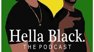 #HellaBlackPodcast Ep 33: Sex Education and Allyship (feat@IamGMJohnson)