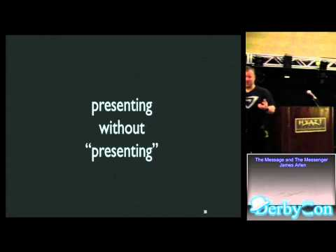 DerbyCon 3 0 2204 The Message And The Messenger James Arlen
