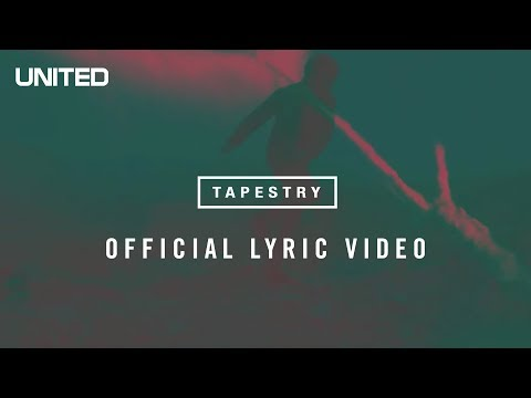 Hillsong UNITED Tapestry Lyric Video