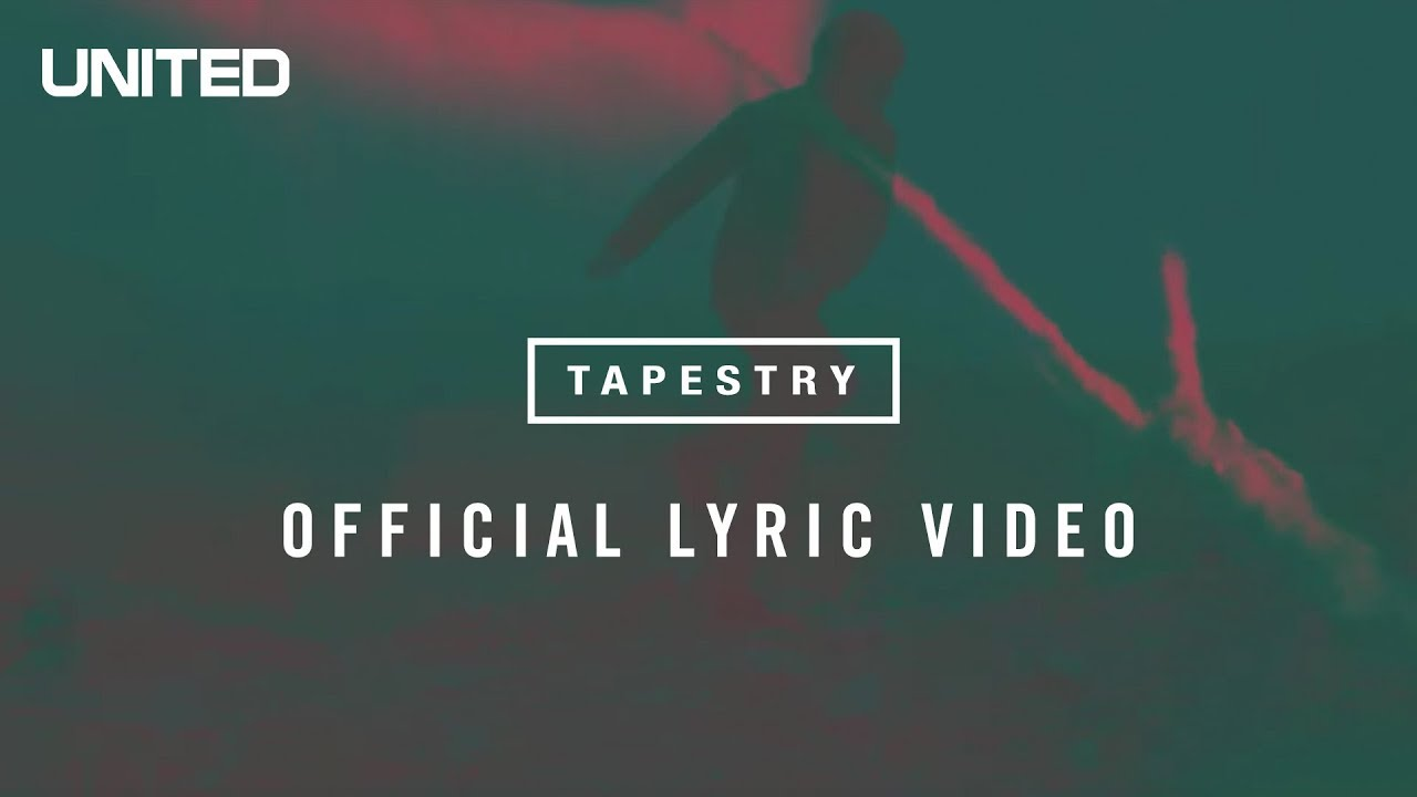 Hillsong United Tapestry Lyric Video Youtube