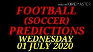 FOOTBALL PREDICTIONS SOCCER PREDICTIONS TODAY 01 07 2020