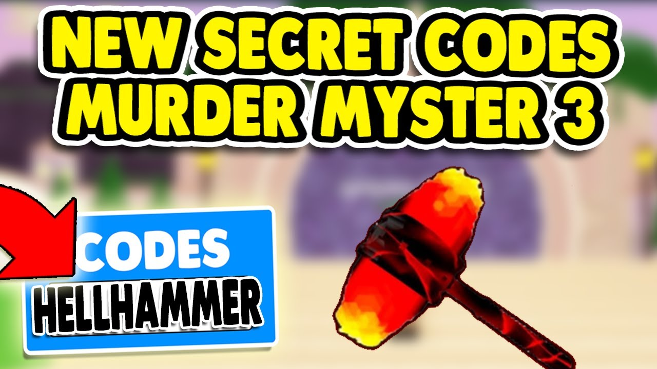 Hell Hammer Roblox Murder Mystery 3 New Secret Codes 2020 April