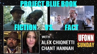 Project Blue Book: Fiction vs. Fact w/Alex Chionetti & Chant Hannah 1/14/19