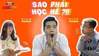 Sao Phải Học Hè? - RYCO & RICK (DISSLOG 4)