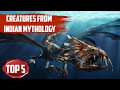 Top 5 - Coolest Creatures from Indian Mythology | SC #198