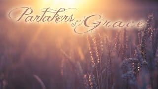 2015 08 16 Partakers of Grace (Steve Viars)