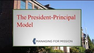The President-Principal Model