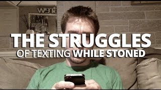 The Struggles Of Texting While Stoned