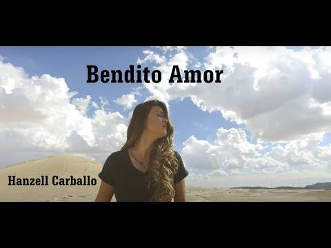 Bendito Amor - Hanzell Carballo