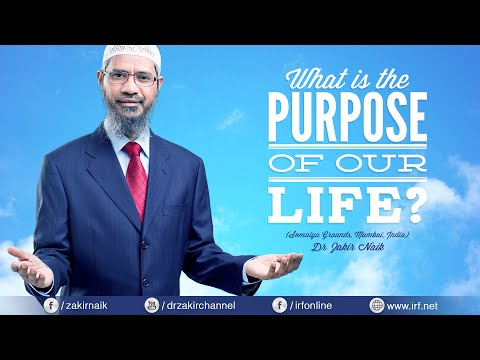 WHAT IS THE PURPOSE OF OUR LIFE? | LECTURE + Q & A | DR ZAKIR NAIK