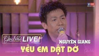 Yêu Em Dật Dờ - Nguyên Giang | GÓC NHỎ MUSIC LIVESTREAM #14