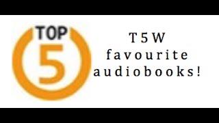 T5W: Favourite Audiobooks