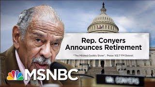 Rep. John Conyers Announces Retirement, Endorses Son To Replace Him | Velshi & Ruhle | MSNBC