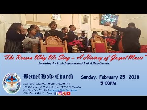 The Reason Why We Sing A History of Gospel Music 2/25/18