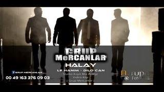 Gambar cover Grup Mercanlar Halay Le Hanim Dilo Can Official Klip 2013