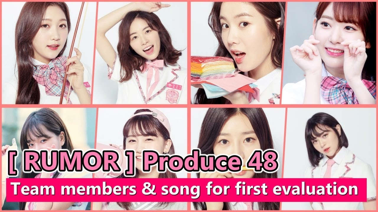 [ RUMOR ] Produce 48 | Team members & song for first evaluation