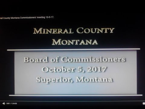 Mineral County Montana Commissioners' meeting 10-5-17.