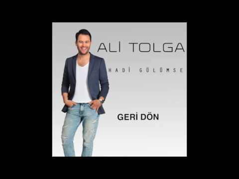 Ali Tolga - Geri Dön