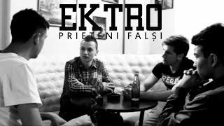 Ektro - Prieteni Falşi (Videoclip Oficial)