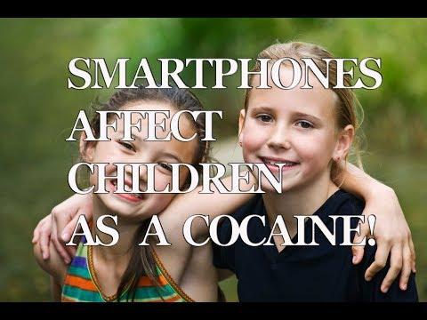 Smartphones Affect Children As a Cocaine!