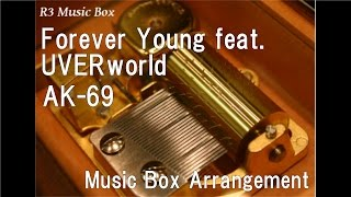 Forever Young feat. UVERworld/AK-69 [Music Box]