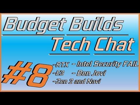Tech Chat #8 - RTX Series, Zen 2 And Navi, Intel, And Bon Jovi!