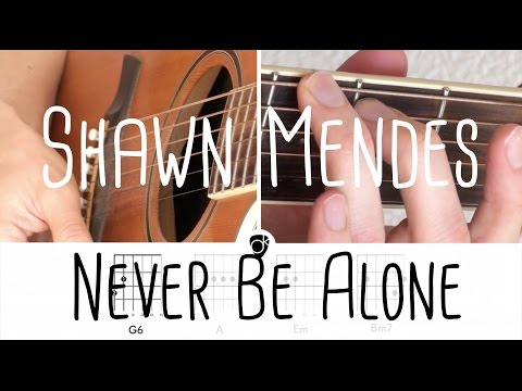 How to play Never Be Alone Shawn Mendes | Guitar Lesson & Songsheet