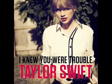 I Know You Were Trouble - Taylor Swift.mp3