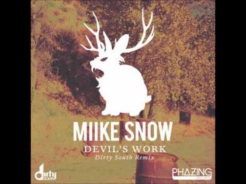 Miike Snow - Devil's Work (Dirty South Official Remix) HD