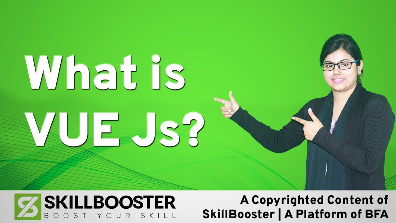 What is Vue JS?