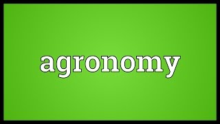 Agronomy Meaning