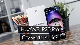 Huawei P20 Pro: Czy warto kupić? Test flagowca z fenomenalnym aparatem