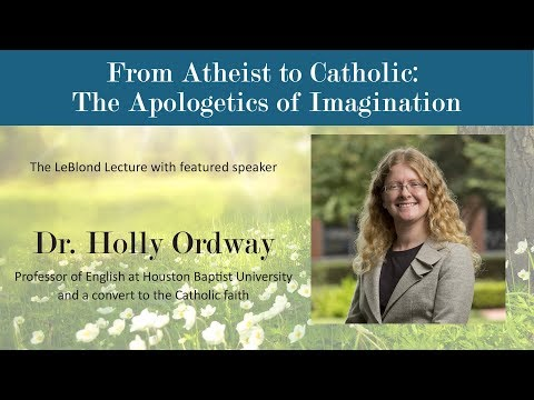FROM ATHEIST TO CATHOLIC: THE APOLOGETICS OF IMAGINATION