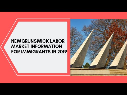How To Work In New Brunswick -labor Market Information