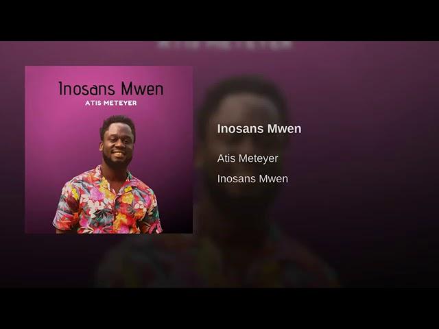 Inosans mwen atis METEYER