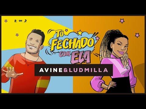 Avine Vinny - Tô Fechado com Ela Part Ludmilla Lyric