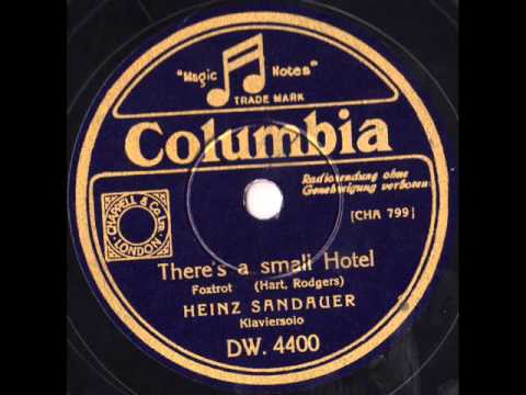 """Heinz Sandauer 1936 """"There's a small hotel"""" (Rodgers, Hart)"""