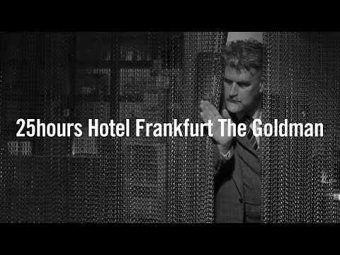 25hours Hotel Frankfurt The Goldman / Hotel Frankfurt / HD Exclusive Official Video