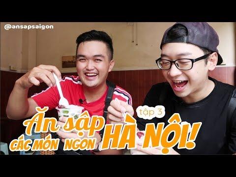 ĂN SẬP HÀ NỘI || tập 3 || Du lịch đến Hà Nội phải ăn gì ? || ft Ninh Tito